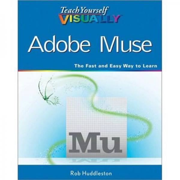 Teach Yourself VISUALLY Adobe Muse (Teach Yourself VISUALLY (Tech))