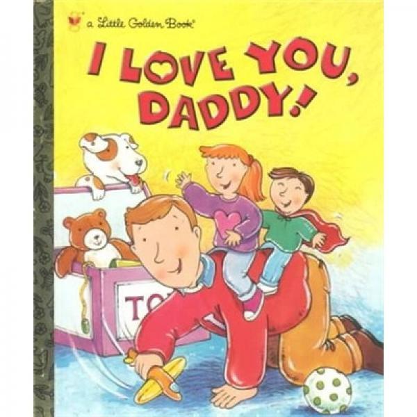 I Love You Daddy我爱你, 爸爸