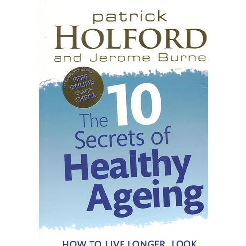 10 Secrets of Healthy Ageing C