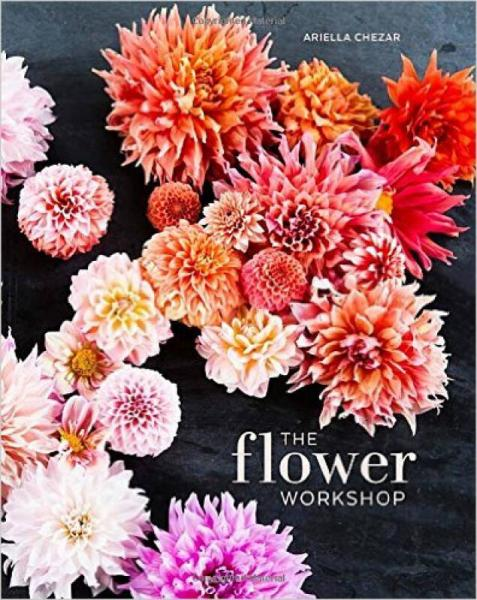 The Flower Workshop  Lessons in Arranging Blooms