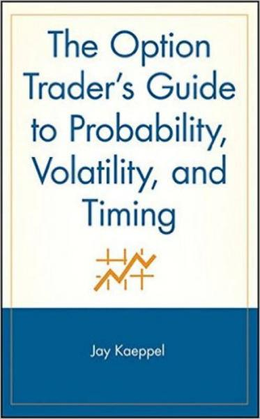The Option Traders Guide to Probability, Volatility and Timing (A Marketplace Book)