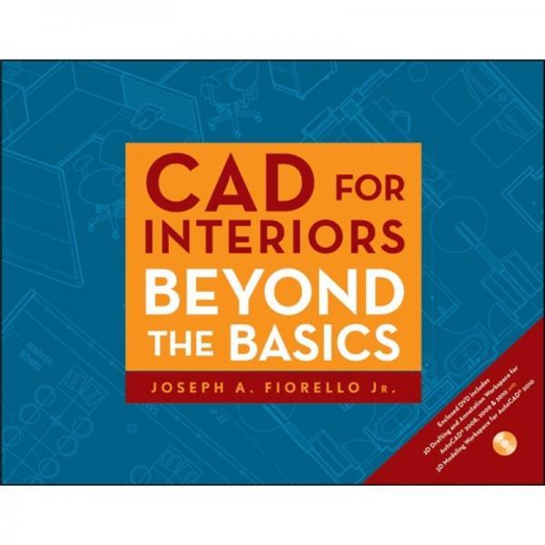 CAD for Interiors: Beyond the Basics W/DVD (Pap/Cdr)[CAD 高级室内设计(配盘)]