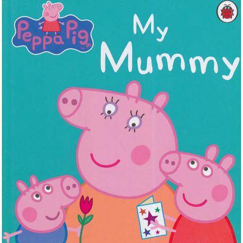 Peppa Pig: My Mummy [Boardbook]粉红猪小妹:我妈妈[卡板书]