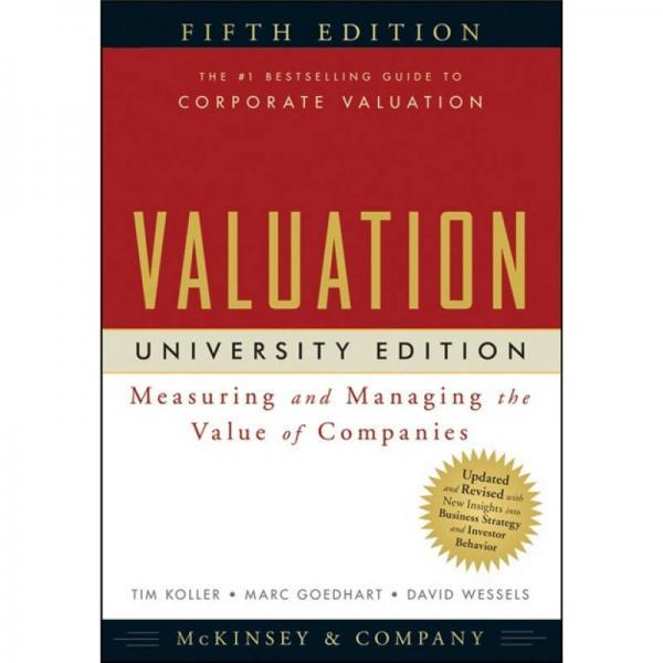 Valuation: Measuring and Managing the Value of Companies  评估:衡量与管理公司价值,大学版,第5版