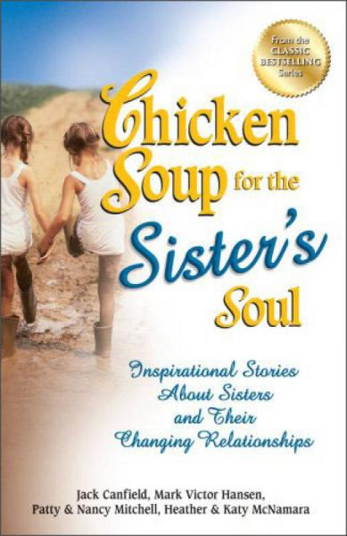 Chicken Soup for the Sisters Soul: Inspirational Stories About Sisters and…