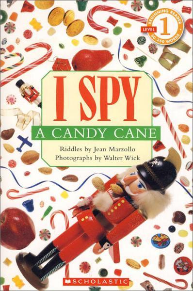I Spy: A Candy Cane 学乐读本系列第一级·视觉大发现:糖果棒