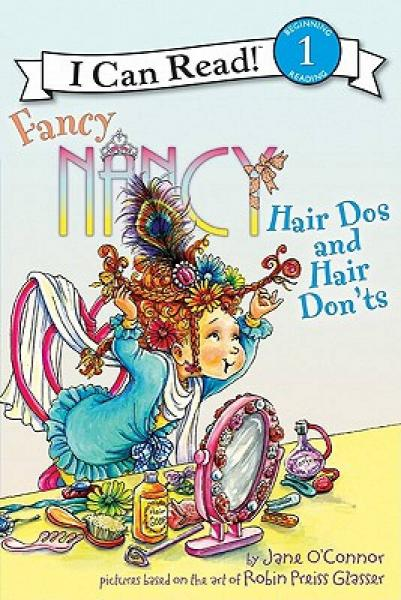 Fancy Nancy: Hair Dos and Hair Donts (I Can Read Book, Level 1)  漂亮南希:做头发的注意事项