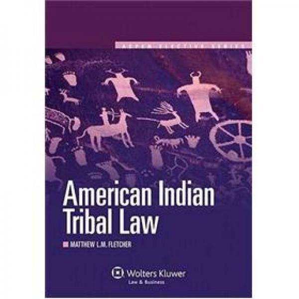 American Indian Tribal Law (Aspen Elective Series)[美洲印第安人种族法解读]