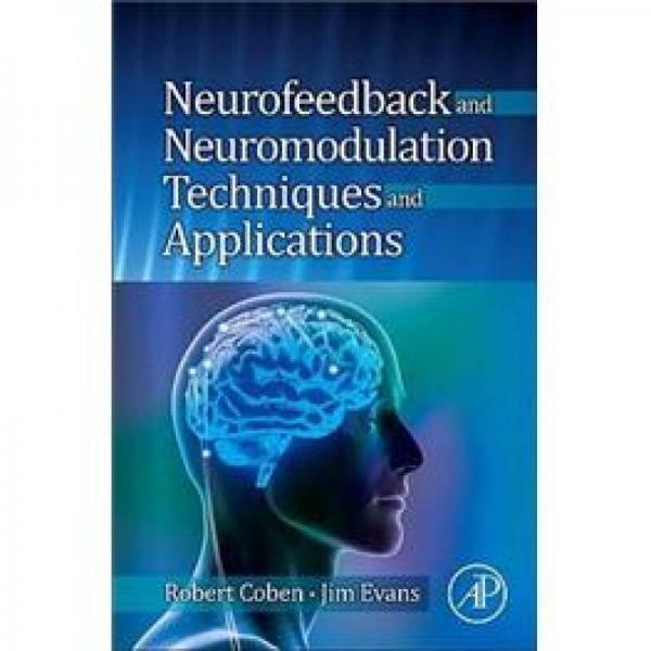 Neurofeedback and Neuromodulation Techniques and Applications神经反馈和神经调节技术