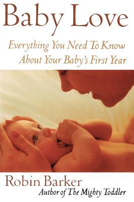 BabyLove:EverythingYouNeedtoKnowaboutYourBabysFirstYear