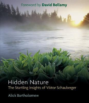 HiddenNature:TheStartlingInsightsofViktorSchauberger