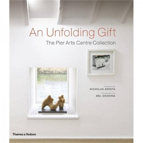 An Unfolding Gift: The Pier Arts Centre Collection  艺术中心收藏