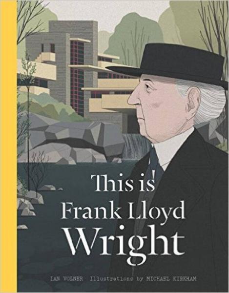 This Is Frank Lloyd Wright  这是弗兰克·劳埃德·赖特