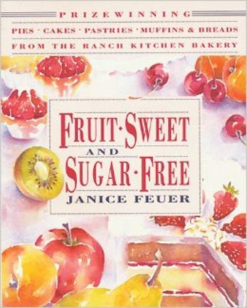 Fruit-Sweet and Sugar-Free: Prize-Winning Pies,