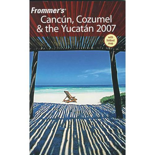 FROMMERS CANCUN, COZUMEL & THE YUCATAN 2007  加勒比海 Cancun 、Cozumel 与尤卡坦半岛指南