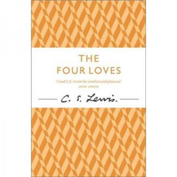 The Four Loves (C.S. Lewis Signature Classic)[四种爱]