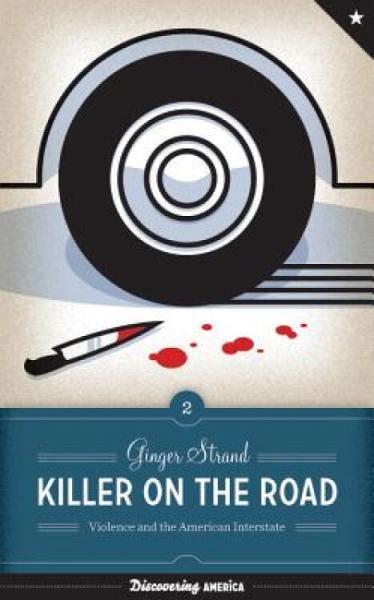 KillerontheRoad:ViolenceandtheAmericanInterstate