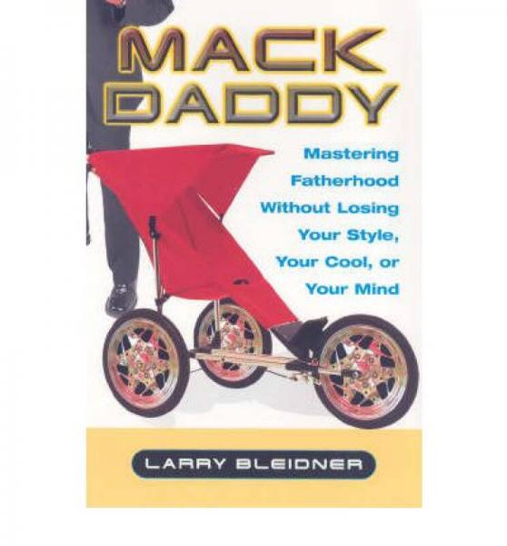 Mack Daddy: Mastering Fatherhood Without Losing