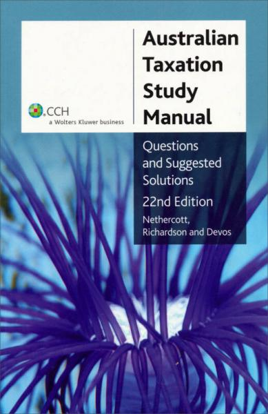 Australian Taxation Study Manual, 22nd Edition[澳大利亚税收研究手册,第22版]