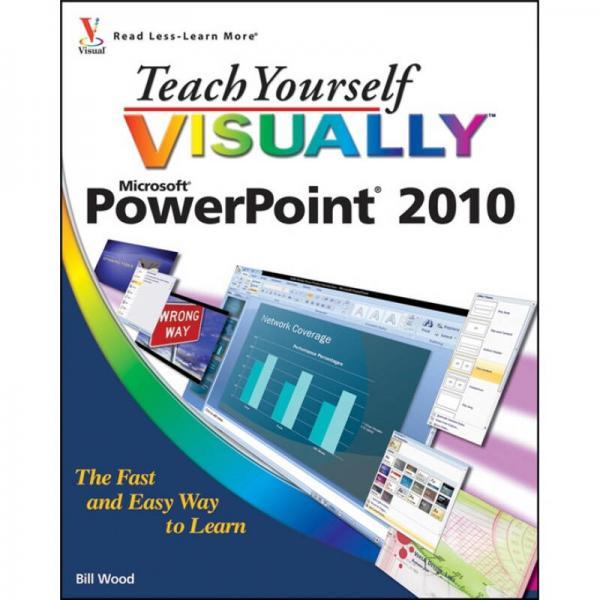 Teach Yourself Visually PowerPoint 2010[看图自学PowerPoint 2010]