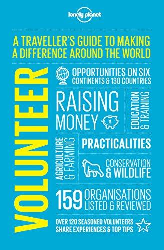 Volunteer: A Travellers Guide to Making a Difference Around the World