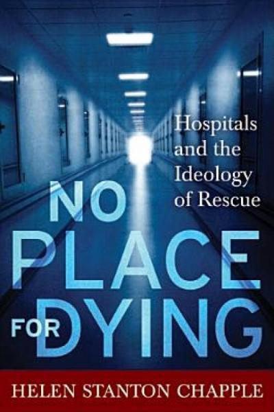 NoPlaceforDying:HospitalsandtheIdeologyofRescue