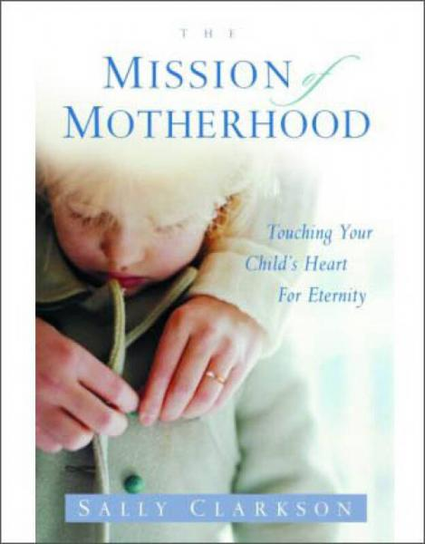 The Mission of Motherhood: Touching Your Childs