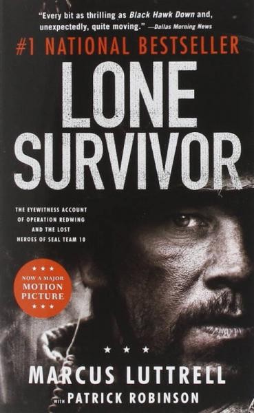 Lone Survivor: The Eyewitness Account Of Operation Redwing And The Lost Heroes Of...