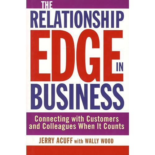 商业的相关边际:必要求消费者与同行的联络THE RELATIONSHIP EDGE IN BUSINESS
