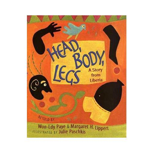 Head, Body, Legs  A Story from Liberia