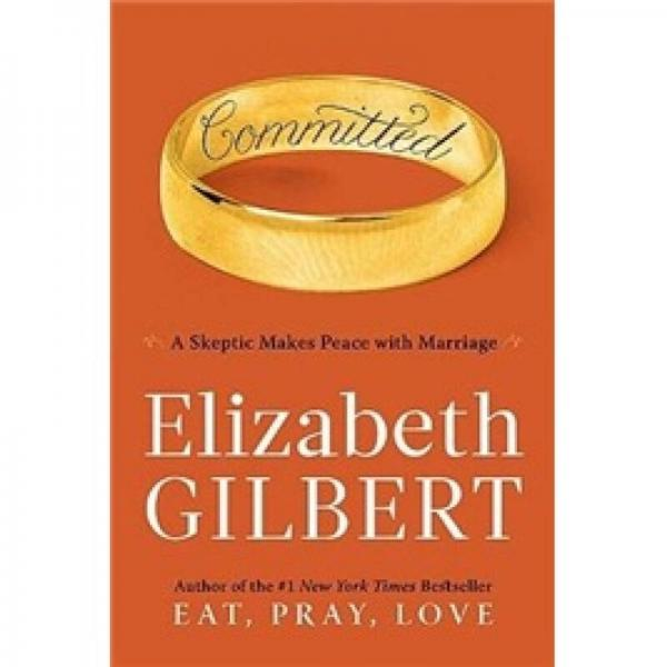 Committed: A Skeptic Makes Peace with Marriage[投入:一个怀疑婚姻的女人与婚姻和解]