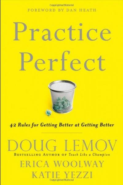 Practice Perfect: 42 Rules for Getting Better at Getting Better 完美实践:不断完善的42条规则