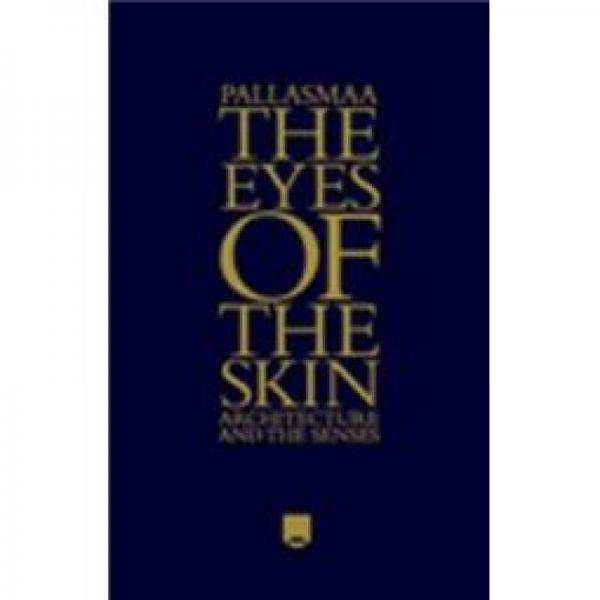 The Eyes of the Skin: Architecture and the Senses 皮肤的眼睛:论建筑和感觉,第3版
