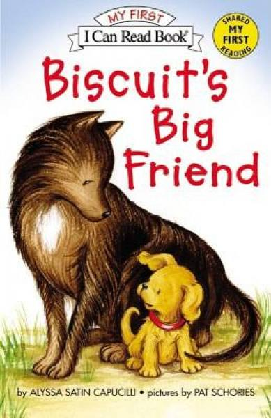 Biscuits Big Friend (My First I Can Read)[小饼干的大朋友]