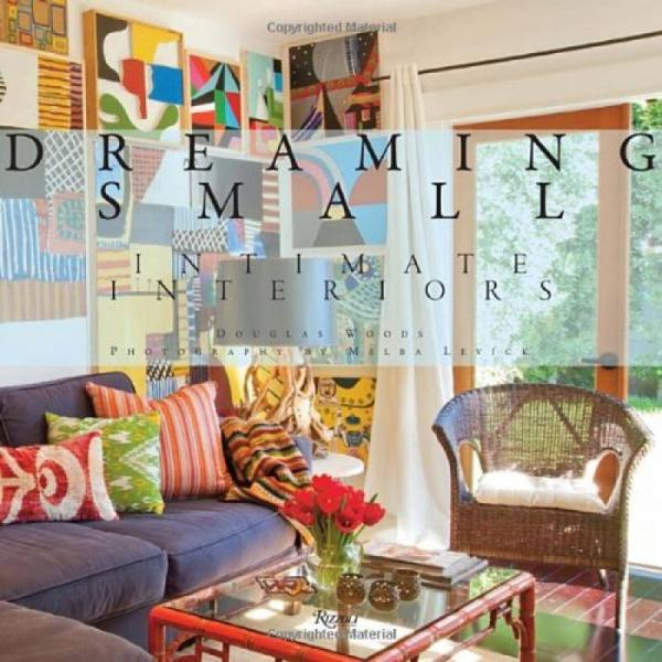 Dreaming Small  Intimate Interiors