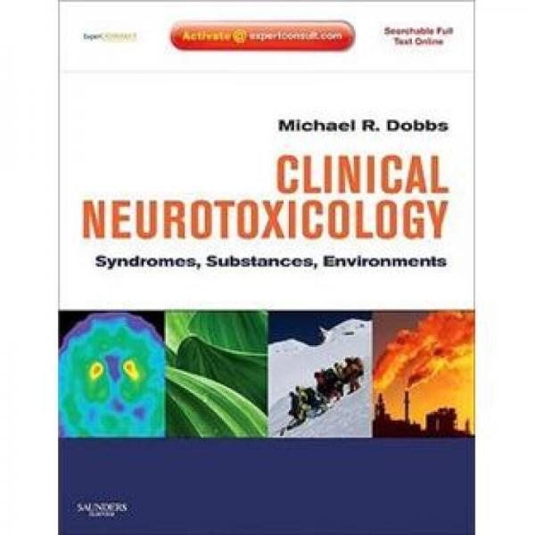 Clinical Neurotoxicology临床神经毒理学:综合征、物质与环境:专家顾问,在线版与印刷版
