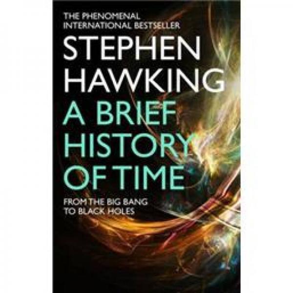 A Brief History Of Time: From Big Bang To Black Holes 时间简史:从大爆炸到黑洞 英文原版