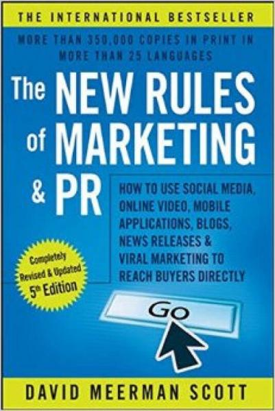 The New Rules Of Marketing & Pr, Fifth Edition: How To Use Social Media, Online Video