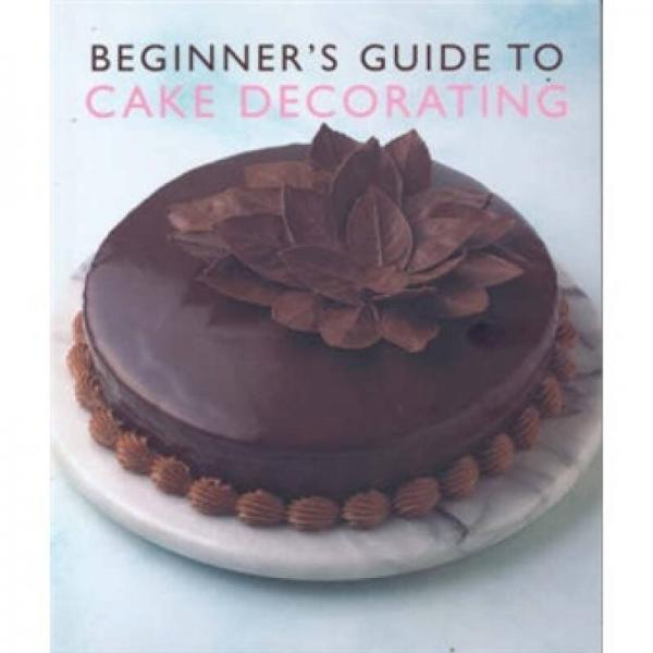 Beginner's Guide to Cake Decorating  蛋糕装饰入门