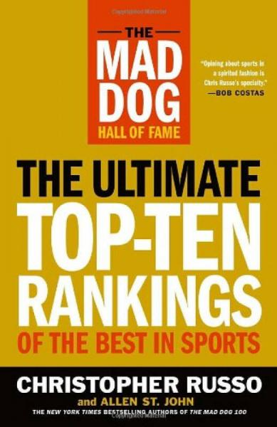 The Mad Dog Hall of Fame  The Ultimate Top-Ten R