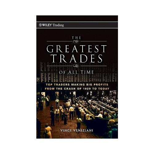 The Greatest Trades of All Time  Top Traders Making Big Profits from the Crash of 1929 to Today