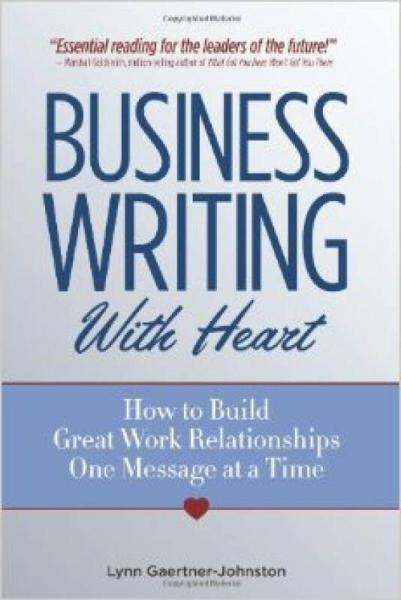 Business Writing with Heart: How to Build Great