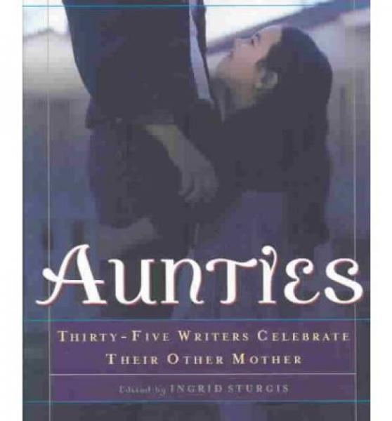 Aunties  Thirty-Five Writers Celebrate Their Oth