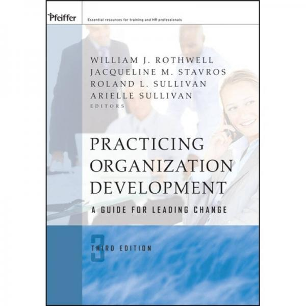 Practicing Organization Development: A Guide for Leading Change[组织发展实践:顾问指南,第3版]