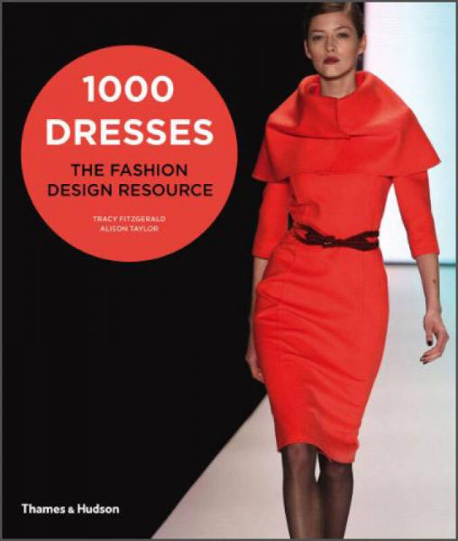 1000 Dresses: The Fashion Design Resource[1,000种连衣裙]