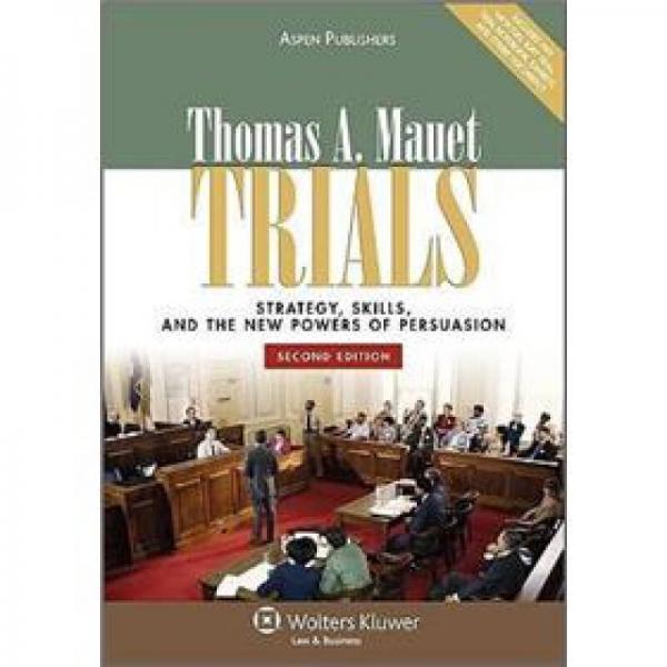 Trials: Strategy, Skills, & New Powers of Persuasion[庭审:策略, 技巧与新的说服力(第二版)]