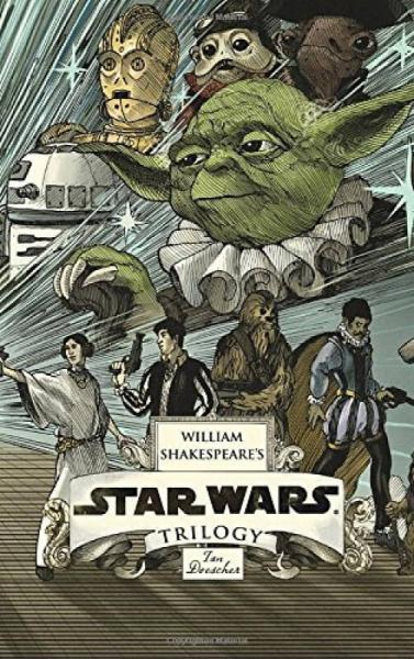 William Shakespeares Star Wars Trilogy: The Roy