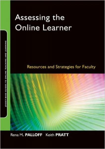 ASSESSINGTHEONLINELEARNER:RESOURCESANDSTRATEGIESFORFACULTY(JOSSEY-BASSGUIDESTOONLINET