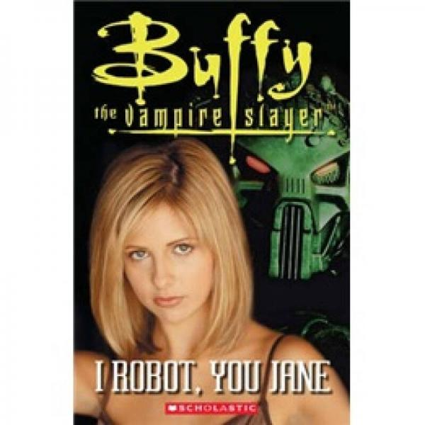 ELT Readers: Buffy the Vampire Slayer: I Robot, You Jane(Book+CD)[吸血鬼猎人巴菲:我操纵着你]