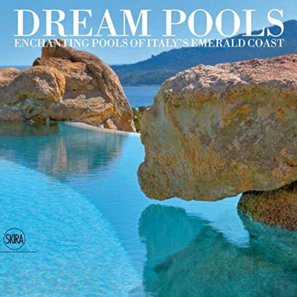 Dream Pools: Enchanting Pools of Italys Emerald Coast